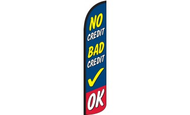 No Credit Bad Credit OK Wind-Free Feather Flag