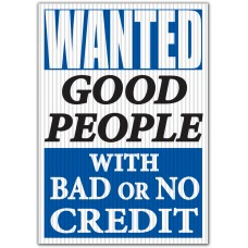Wanted Good People With Bad Or No Credit Underhood Sign