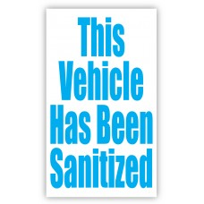 This Vehicle Has Been Sanitized Static Cling Windshield Signs
